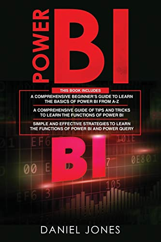 Power BI: 3 in 1- Beginner's Guide+ Tips and Tricks+ Simple and Effective Strategies to learn Power Bi and Power Query