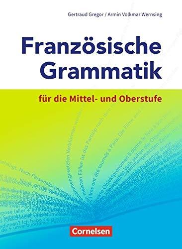 Französische Grammatik für die Mittel- und Oberstufe - Aktuelle Ausgabe: Grammatikbuch