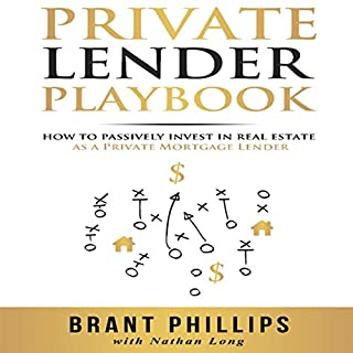 Private Lender Playbook: How to Passively Invest in Real Estate as a Private Mortgage Lender audiobook cover art