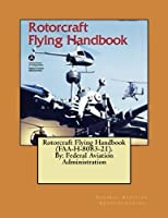 Rotorcraft Flying Handbook Faa-h-8083-21: Federal Aviation Administration