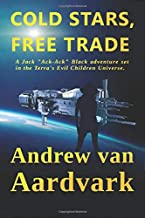 "Cold Stars, Free Trade: A Jack ""Ack-Ack"" Adventure (Terra's Evil Children)"