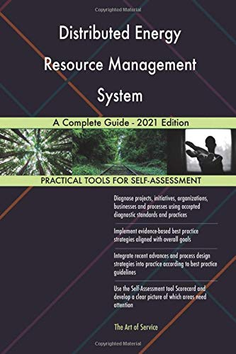 Distributed Energy Resource Management System A Complete Guide - 2021 Edition