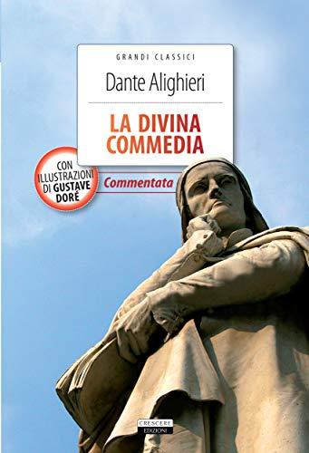 La Divina Commedia: Ediz. integrale commentata ed illustrata (Grandi classici)
