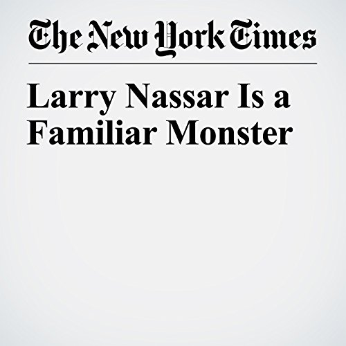 Larry Nassar Is a Familiar Monster copertina