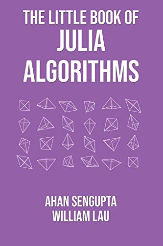 The Little Book of Julia Algorithms: A workbook to develop fluency in Julia programming