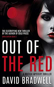 Out Of The Red: A Gripping British Mystery Thriller - Anna Burgin Book 2 by [David Bradwell]
