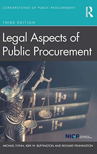 Compare Textbook Prices for Legal Aspects of Public Procurement Cornerstones of Public Procurement 3 Edition ISBN 9780367471729 by Flynn, Michael,Buffington, Kirk W.,Pennington, Richard