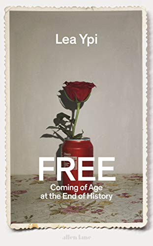 Free: Coming of Age at the End of History (English Edition)