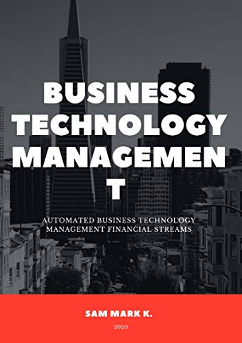 Automated business technology management financial streams (English Edition)