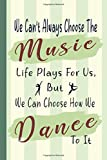 We Can Choose How We Dance – For Men: Gift Notebook for Dancers Men | Lined Book with Silhouettes of Male Dancers for Writing Notes or Used as a Journal