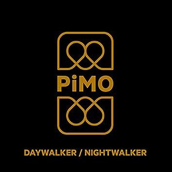 Daywalker / Nightwalker