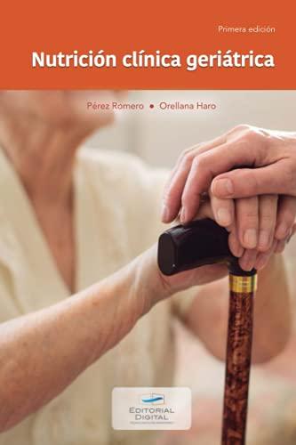 Nutrición clínica geriátrica (Spanish Edition)