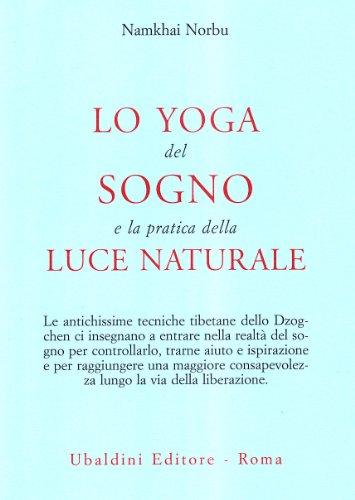 Lo yoga del sogno e la pratica della luce naturale
