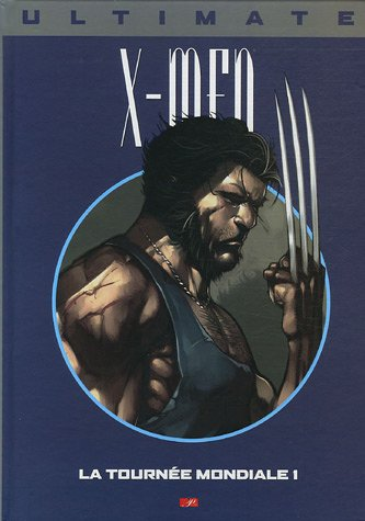 Ultimate X-Men, Tome 9 : La tournée mondiale