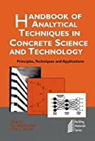 Handbook of Analytical Techniques in Concrete Science and Technology: Principles, Techniques and Applications (Building Materials)