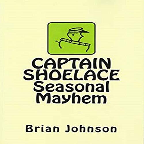 Captain Shoelace Seasonal Mayhem Titelbild