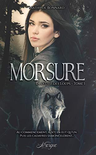 La déesse des loups, tome 1: Morsure