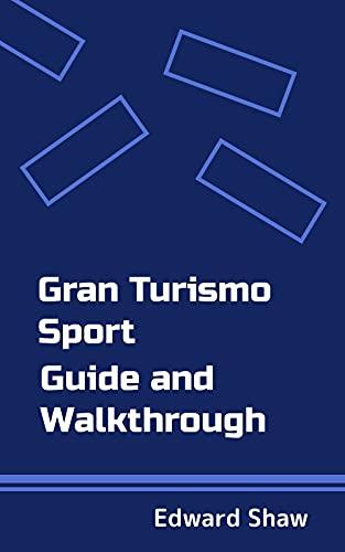 Gran Turismo Sport Guide and Walkthrough (English Edition)