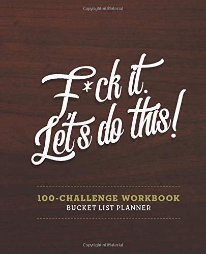 Bucket List For Couples • F*Ck It. Let's Do This • Bucket List 100 Challenge: 100-Challenge Bucket List & Planner