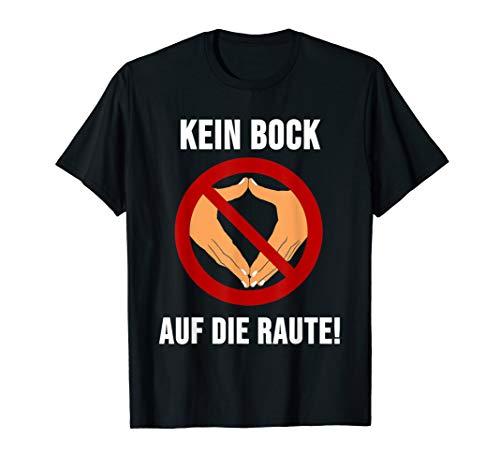 Anti Merkel - Kein Bock auf die Raute- Demo Protest T-Shirt