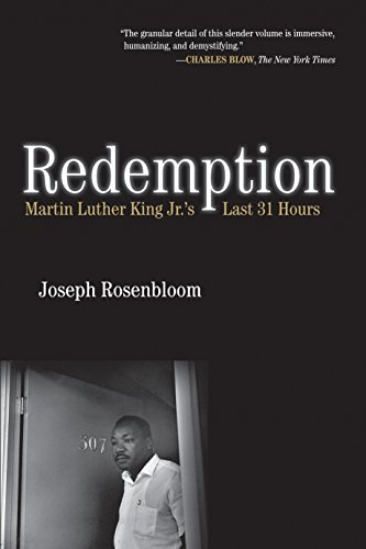 Redemption: Martin Luther King Jr.'s Last 31 Hours (The Assassination Of Dr Martin Luther King Jr)
