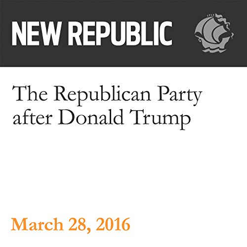 The Republican Party after Donald Trump audiobook cover art