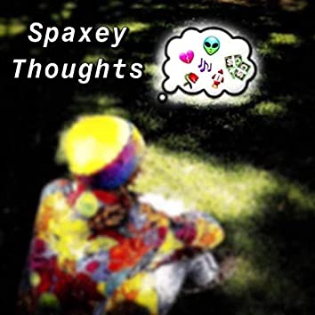 Spaxey Thoughts
