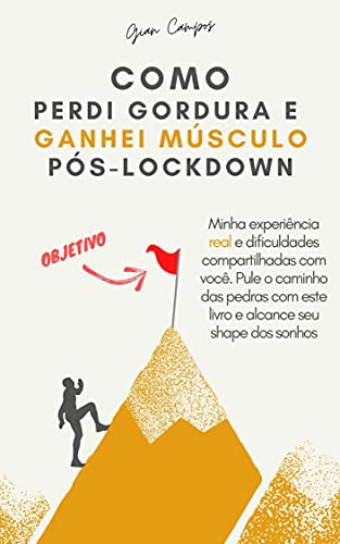 COMO PERDI GORDURA E GANHEI MASSA MUSCULAR NO PÓS-LOCKDOWN