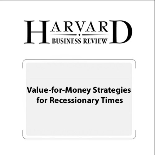 Value-for-Money Strategies for Recessionary Times (Harvard Business Review) audiobook cover art