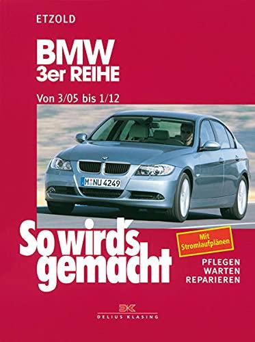 BMW 3er Reihe E90 3/05-1/12: So wird\'s gemacht - Band 138