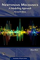 Newtonian Mechanics: A Modelling Approach (Essentials of Physics)