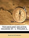 Vocabolario Milanese-Italiano: D - L, Volume 2...