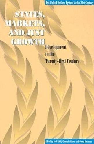 States, Markets, and Just Growth: Development in the Twenty-first Century