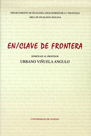 En/Clave de frontera. Homenaje al profesor Urbano Viñuela Angulo
