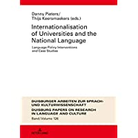 Internationalization of Universities and the National Language: Language Policy Interventions and Case Studies (DASK – Duisburger Arbeiten zur Sprach- ... and Culture Book 126) (English Edition)