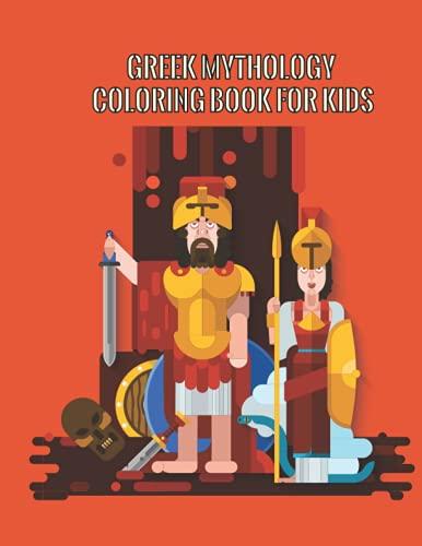 Greek Mythology Coloring Book For Kids: Coloring Book with Powerful Greek Gods, Beautiful Greek Goddesses, Mythological Creatures