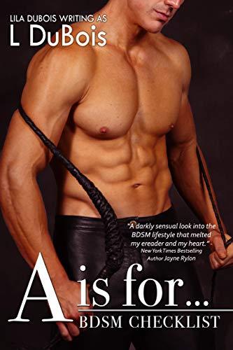 A is for…: Standalone Billionaire Club Romance (BDSM Checklist Book 1) by [L DuBois]