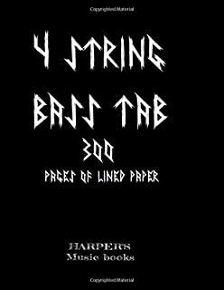 4 string bass tab: 300 pages of lined paper: 300 blank lined tab for bass and 4 strings (Harper's music books) (Volume 1)