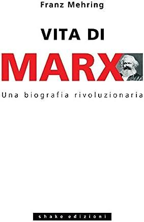 Vita di Marx: Una biografia rivoluzionaria (Fuori collana)