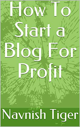 How To Start a Blog For Profit (English Edition)