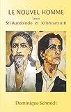 Le Nouvel Homme Selon Sri Aurobindo et Krishnamurti