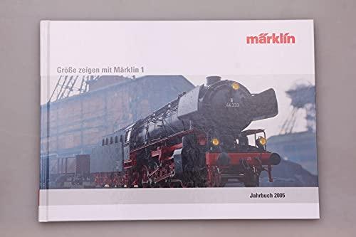 Märklin Jahrbuch 2005 : Größe zeigen mit Märklin 1. Ein feiner Zug: Präzision in Märklin Z. Die große kleine Welt von Märklin HO. 3 Bände in Schuber.