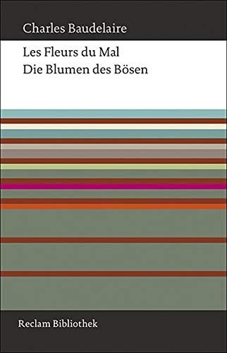 Die Blumen des Bösen: Französisch/Deutsch (Reclam Bibliothek)