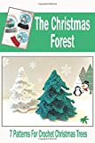 The Christmas Forest: 7 Patterns For Crochet Christmas Trees: DIY Christmas Trees