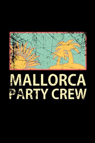 Mallorca Party Crew: Gepunktetes Papierheft | 120 Blatt | Planer Journal | Dotgrid | 6 x 9 in | 15,24 x 22,86 cm | Punktgitterbuch | Lustiges großes Geschenk