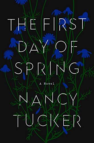 The First Day of Spring: A Novel de [Nancy Tucker]