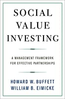 Social Value Investing: A Management Framework for Effective Partnerships (Columbia Business School Publishing)