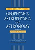 Dictionary of Geophysics, Astrophysics, and Astronomy