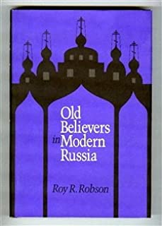 Old Believers in Modern Russia (Russian Studies Series)