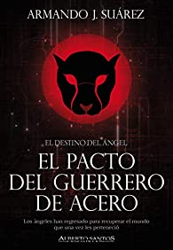 El pacto de guerrero de Acero par Armando J. Suárez
